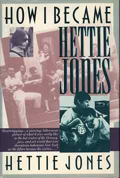 how i became hettie jones As the wife of controversial black playwright-poet leroi jones (now amiri baraka), hettie cohen, a white jew from queens, ny, plunged into the greenwich village.